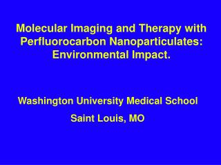 Molecular Imaging and Therapy with  Perfluorocarbon Nanoparticulates:   Environmental Impact.