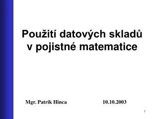 Použití datových skladů v pojistné matematice