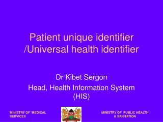 Patient unique identifier /Universal health identifier