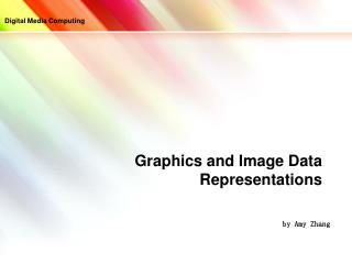 Graphics and Image Data Representations