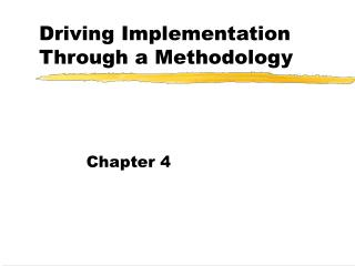 Driving Implementation Through a Methodology