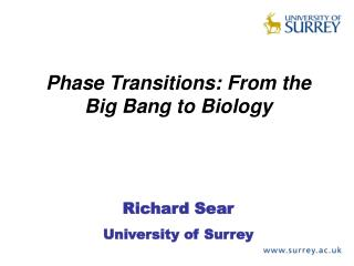 Richard Sear University of Surrey
