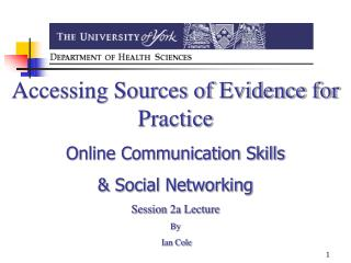 Accessing Sources of Evidence for Practice Online Communication Skills  & Social Networking
