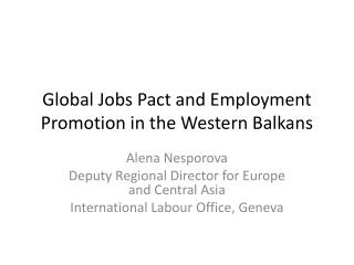 Global Jobs Pact and Employment Promotion in the Western Balkans