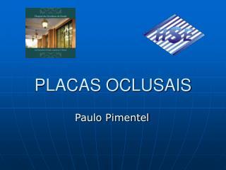 PLACAS OCLUSAIS