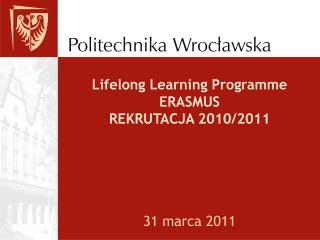 Lifelong Learning Programme ERASMUS REKRUTACJA 2010/2011