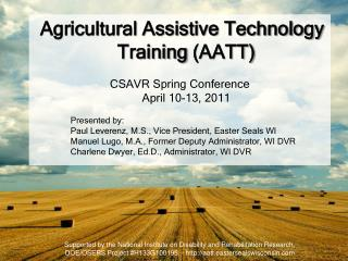 Agricultural Assistive Technology Training (AATT) CSAVR Spring Conference April 10-13, 2011