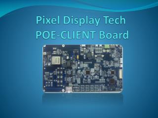 Pixel Display Tech  POE-CLIENT Board