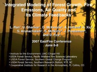 Integrated Modeling of Forest Growth, Fire Emissions, Air Quality and  Its Climate Feedbacks