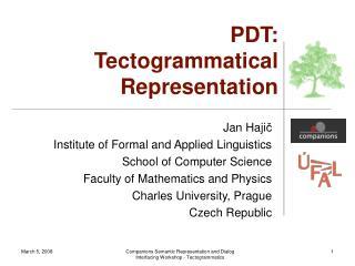 PDT: Tectogrammatical Representation