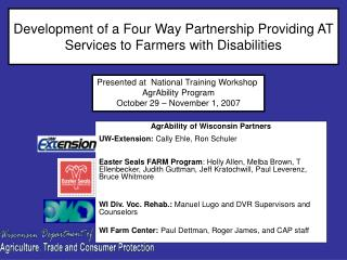 Development of a Four Way Partnership Providing AT Services to Farmers with Disabilities