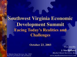 Southwest Virginia Economic Development Summit  Facing Today s Realities and Challenges  October 23, 2003