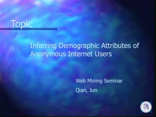 Inferring Demographic Attributes of Anonymous Internet Users