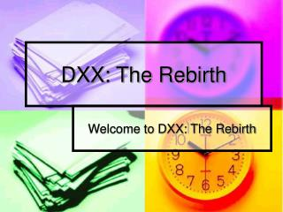 DXX: The Rebirth