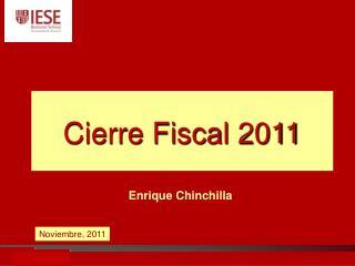 Cierre Fiscal 2011