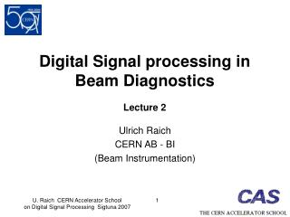 Digital Signal processing in Beam Diagnostics Lecture 2