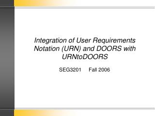 Integration of User Requirements Notation (URN) and DOORS with URNtoDOORS