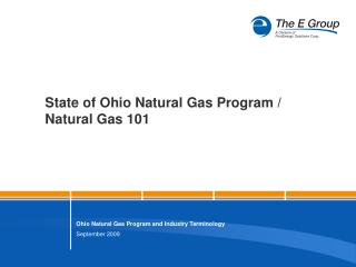 State of Ohio Natural Gas Program /  Natural Gas 101