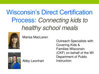 Wisconsin�s Direct Certification Process:  Connecting kids to healthy school meals
