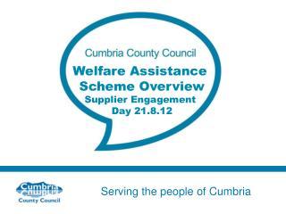 Welfare Assistance  Scheme Overview Supplier Engagement  Day 21.8.12