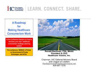 Ronald Bachman, FSA, MAAA President & CEO Healthcare Visions, Inc.