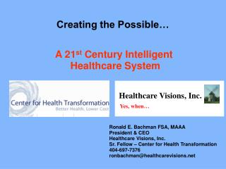A 21 st  Century Intelligent  Healthcare System