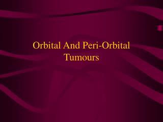 Orbital And Peri-Orbital Tumours