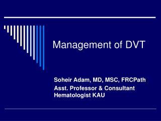 Management of DVT