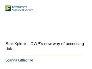 Stat-Xplore � DWP�s new way of accessing data