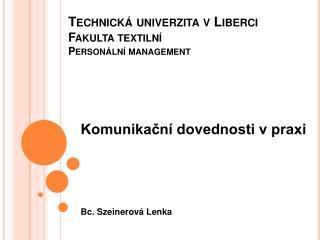 Technická univerzita v Liberci Fakulta textilní Personální management