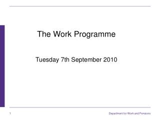 The Work Programme Tuesday 7th September 2010