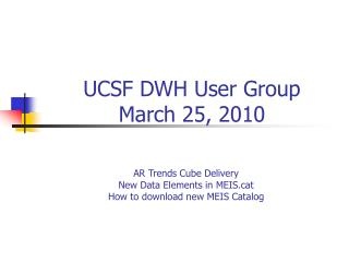 AR Trends Cube Delivery New Data Elements in MEISt How to download new MEIS Catalog