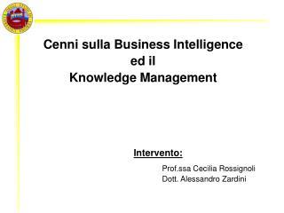 Cenni sulla Business Intelligence  ed il  Knowledge Management