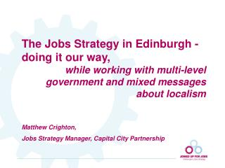 The Jobs Strategy in Edinburgh - doing it our way,