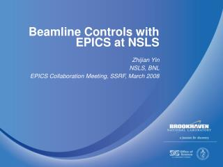 Beamline Controls with EPICS at NSLS