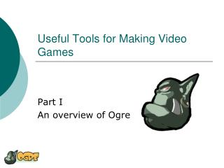 Useful Tools for Making Video Games