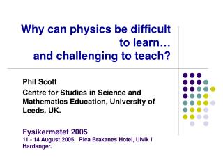 Why can physics be difficult to learn   and challenging to teach