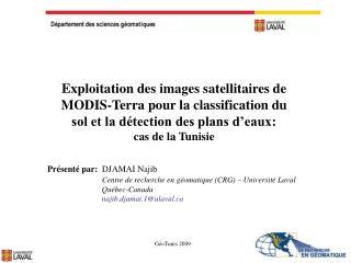 Présenté par:   DJAMAI  Najib Centre de recherche en  géomatique  (CRG) – Université Laval