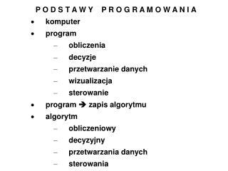 P O D S T A W Y    P R O G R A M O W A N I A · komputer · program –  obliczenia