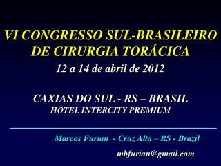 VI CONGRESSO SUL-BRASILEIRO DE CIRURGIA TORÁCICA  12 a 14 de abril de 2012