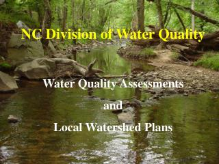 NC Division of Water Quality Water Quality Assessments and Local Watershed Plans
