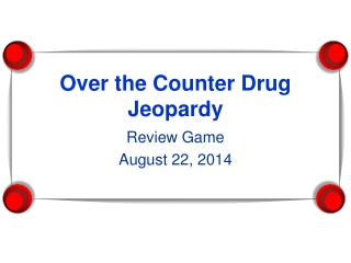 Over the Counter Drug Jeopardy