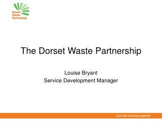 The Dorset Waste Partnership