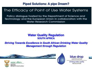 Piped Solutions: A pipe Dream? Water Quality Regulation SOUTH AFRICA