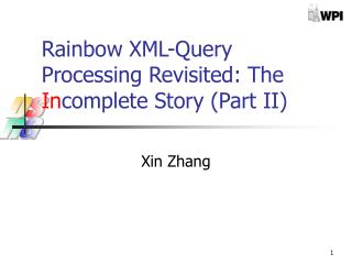 Rainbow XML-Query Processing Revisited: The  In complete Story (Part II)