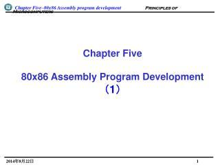 Chapter Five 80x86 Assembly Program Development ( 1 )