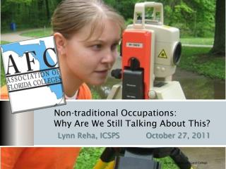 Non-traditional Occupations:  Why Are We Still Talking About This?