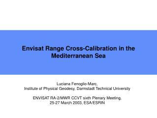 Envisat Range Cross-Calibration in the Mediterranean Sea