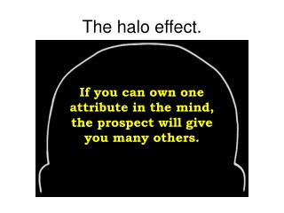 The halo effect.