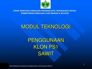 MODUL TEKNOLOGI PENGGUNAAN  KLON PS1  SAWIT